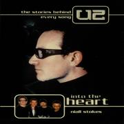 Click here for more info about 'U2 - Into The Heart: The Stories Behind Every U2 Song'