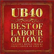 Click here for more info about 'UB40 - The Best Of Labour Of Love'