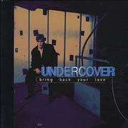 Click here for more info about 'Undercover - Bring Back Your Love'