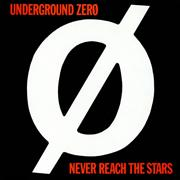Click here for more info about 'Underground Zer0 - Never Reach The Stars'
