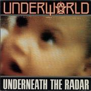 Click here for more info about 'Underworld - Underneath The Radar'