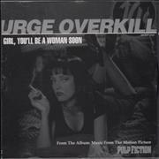 Click here for more info about 'Urge Overkill - Girl, You'll Be A Woman Soon'
