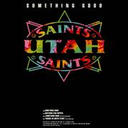 Click here for more info about 'Utah Saints - Something Good EP'