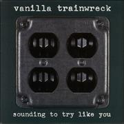 Click here for more info about 'Vanilla Trainwreck - Sounding To Try Like You'