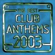 Click here for more info about 'Various-Dance - Best Club Anthems 2003'
