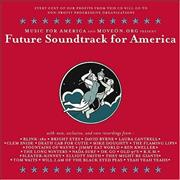 Click here for more info about 'Various Artists - Future Soundtrack For America'