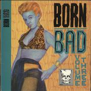 Click here for more info about 'Various-50s/Rock & Roll/Rockabilly - Born Bad, Volume Three'