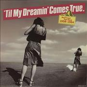 Click here for more info about 'Various-60s & 70s - 'Til My Dreamin' Comes True - West Coast Teen-Rock 1958-1964'