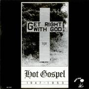 Click here for more info about 'Various-Blues & Gospel - Get Right With God - Hot Gospel 1947-1953'
