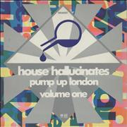 Click here for more info about 'Various-Dance - House Hallucinates Pump Up London Volume One'
