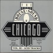 Click here for more info about 'Various-Dance - The House Sound Of Chicago: Vol III Acid Tracks'