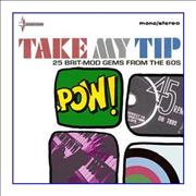 Click here for more info about 'Various-Mod & 2-Tone - Take My Tip [25 British Mod Artefacts From The 60's]'
