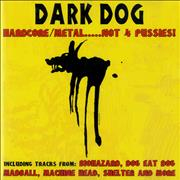 Click here for more info about 'Various-Rock & Metal - Dark Dog - Hardcore/Metal.....Not 4 Pussies!'