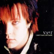 Click here for more info about 'Vast - I Don't Have Anything'