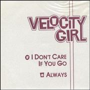 Click here for more info about 'Velocity Girl - I Don't Care If You Go'