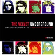Click here for more info about 'Velvet Underground - An Illustrated History Of A Walk On The Wildside'