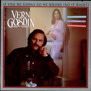 Click here for more info about 'Vern Gosdin - If You're Gonna Do Me Wrong (Do It Right)'