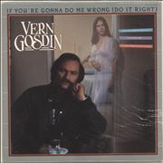 Click here for more info about 'Vern Gosdin - If You're Gonna Do Me Wrong (Do Me Right)'