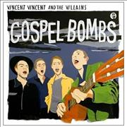 Click here for more info about 'Vincent Vincent And The Villains - Gospel Bombs'