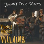 Click here for more info about 'Vincent Vincent And The Villains - Johnny Two Bands'