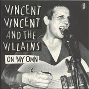 Click here for more info about 'Vincent Vincent And The Villains - On My Own'