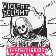 Click here for more info about 'Violent Delight - Transmission'