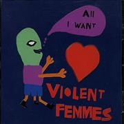 Click here for more info about 'Violent Femmes - All I Want'
