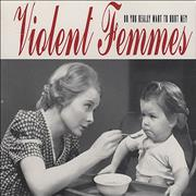 Click here for more info about 'Violent Femmes - Do You Really Want To Hurt Me'