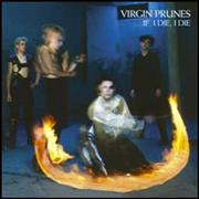 Click here for more info about 'Virgin Prunes - If I Die, I Die'