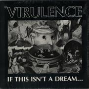 Click here for more info about 'Virulence - If This Isn't A Dream'