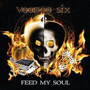 Click here for more info about 'Voodoo Six - Feed My Soul'