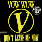 Click here for more info about 'Vow Wow - Don't Leave Me Now - Poster Bag'