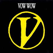 Click here for more info about 'Vow Wow - V'