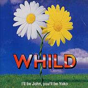 Click here for more info about 'WHILD - I'll Be John, You'll Be Yoko'