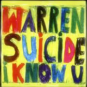 Click here for more info about 'Warren Suicide - I Know U'