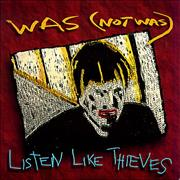 Click here for more info about 'Was (Not Was) - Listen Like Thieves'