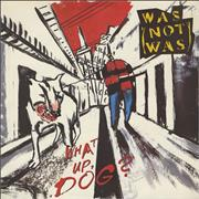 Click here for more info about 'Was (Not Was) - What Up, Dog?'