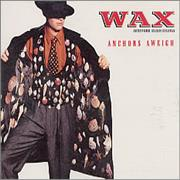 Click here for more info about 'Wax - Anchors Aweigh'