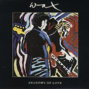 Click here for more info about 'Wax - Shadows Of Love'