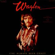 Click here for more info about 'Waylon Jennings - I've Always Been Crazy'