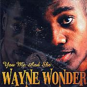 Click here for more info about 'Wayne Wonder - You Me And She'