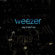 Click here for more info about 'Weezer - Say It Ain't So'