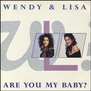 Click here for more info about 'Wendy & Lisa - Are You My Baby'