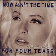 Wendy James Now Ain't The Time For Your Tears France CD album