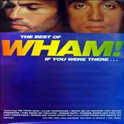 Click here for more info about 'Wham - The Best Of Wham! If You Were There...'