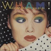 Click here for more info about 'Wham - Wake Me Up Before You Go-Go'