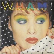 Click here for more info about 'Wham - Wake Me Up Before You Go-Go - Inj'