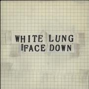 Click here for more info about 'White Lung - Face Down'
