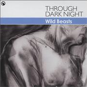 Click here for more info about 'Wild Beasts - Through Dark Night'