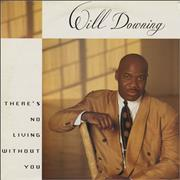 Click here for more info about 'Will Downing - There's No Living Without You'